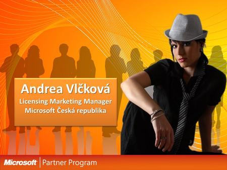 Andrea Vlčková Licensing Marketing Manager Microsoft Česká republika.
