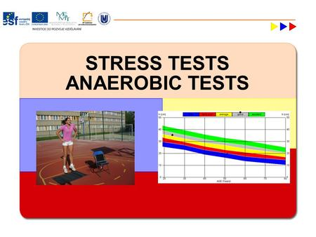 STRESS TESTS ANAEROBIC TESTS. STRESS TESTS LABORATORY TESTSFIELD TESTS DIAGNOSTICS abilities AEROBICANAEROBIC.