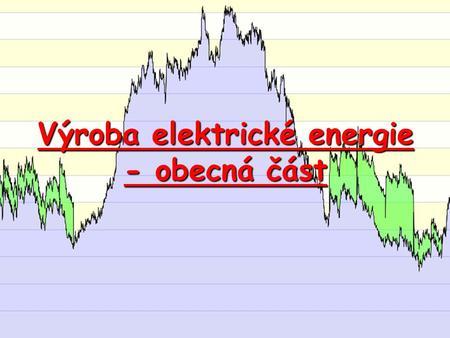 Výroba elektrické energie prezentace