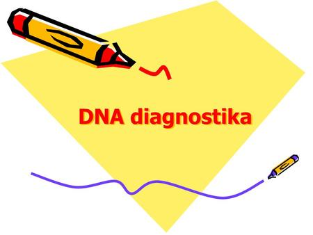 DNA diagnostika.