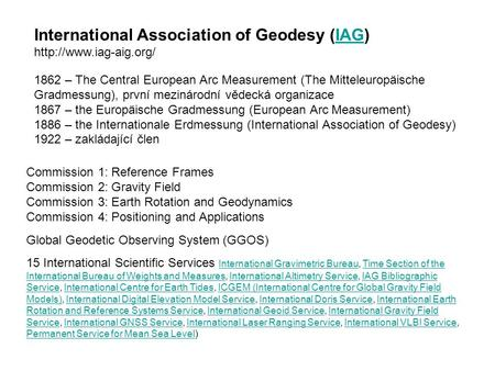 International Association of Geodesy (IAG)IAG  1862 – The Central European Arc Measurement (The Mitteleuropäische Gradmessung),