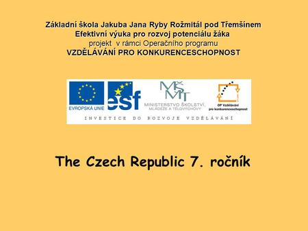 The Czech Republic 7. ročník