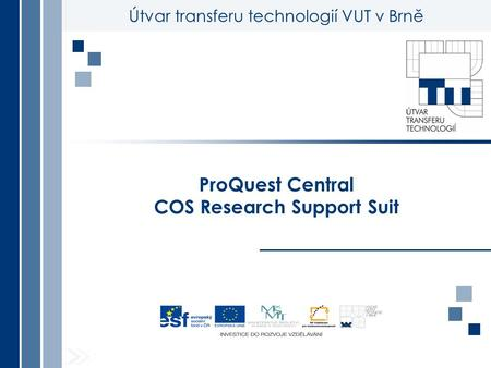 Útvar transferu technologií VUT v Brně ProQuest Central COS Research Support Suit.