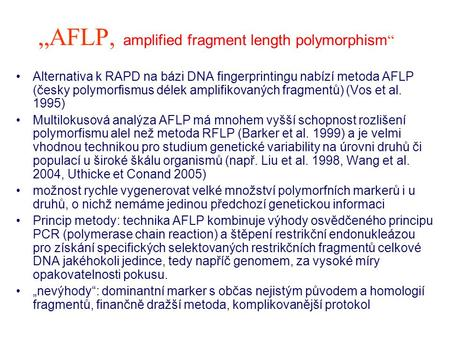 """AFLP, amplified fragment length polymorphism"""