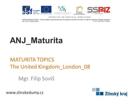 MATURITA TOPICS The United Kingdom_London_08 Mgr. Filip Soviš ANJ_Maturita www.zlinskedumy.cz.