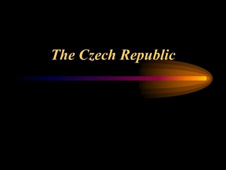 The Czech Republic. The Czech Republic - in the centre of Europe with an area of 78,866 sq. km. Borders on Germany (810 km), Poland (762 km), Austria.