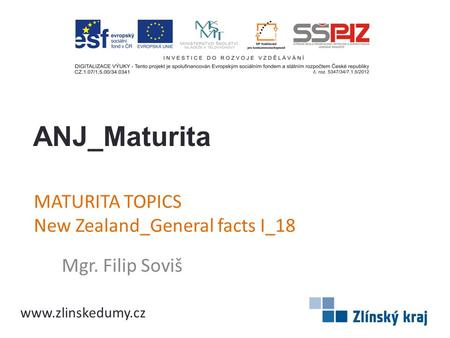 MATURITA TOPICS New Zealand_General facts I_18 Mgr. Filip Soviš ANJ_Maturita www.zlinskedumy.cz.