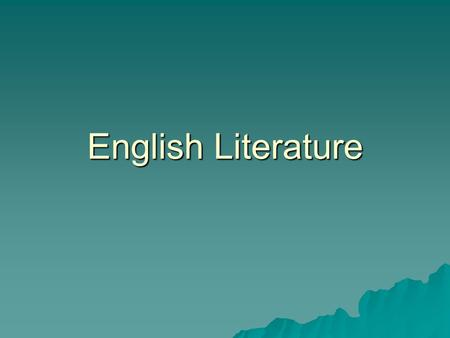 English Literature. Outline  1. Anglo- Saxon Literature (Beowulf, Caedmon, Cynewulf, Alfred the Great))  2. Middle Ages (Wycliffe, Chaucer)  3. Elizabethan.