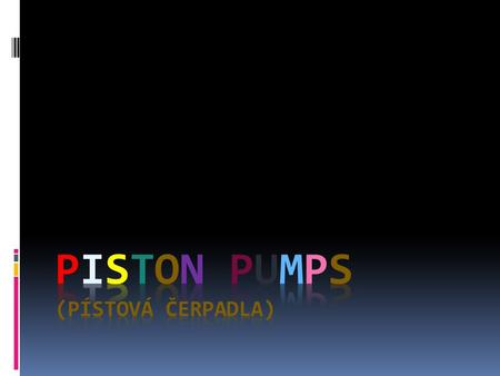  Piston pumps are a type of water pumps which cause the liquid to flow using one or more oscillating pistons.