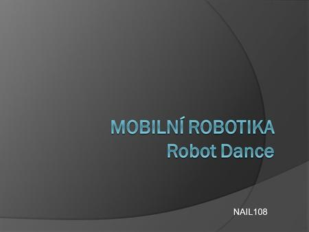 NAIL108. p Robots Dancing Quadrille  Our robots are enjoying their lives as we people do. One day, they decided to attend the dancing course. There,