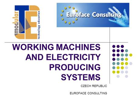WORKING MACHINES AND ELECTRICITY PRODUCING SYSTEMS CZECH REPUBLIC EUROFACE CONSULTING.