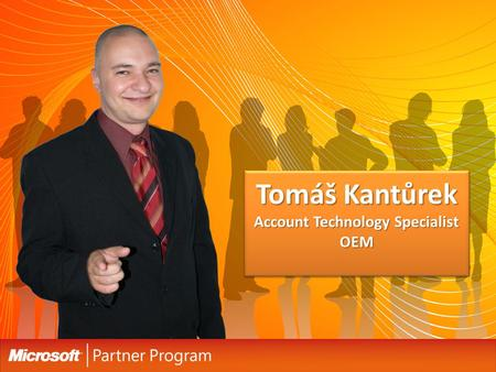 Tomáš Kantůrek Account Technology Specialist OEM.