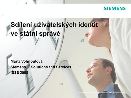 Copyright © Siemens IT Solutions and Services 2008.All rights reserved. Copyright© Siemens IT Solutions and Services 2007. All rights reserved. Sdílení.
