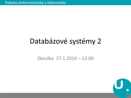 Databázové systémy 2 Zkouška 27.1.2014 – 12:00. Příklad I - Funkce Vytvořte funkci ZK_IS_COLUMN_FK(P_TABLE_NAME IN VARCHAR2, P_COLUMN_NAME IN VARCHAR2)