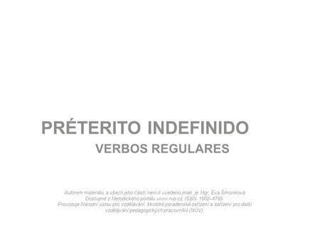PRÉTERITO INDEFINIDO VERBOS REGULARES