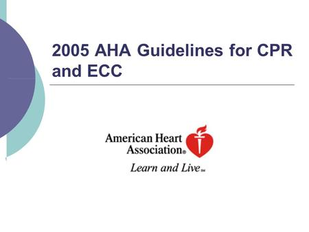 2005 AHA Guidelines for CPR and ECC.  28. 11. 2005   13. 12. 2005 Circulation. 2005;112:IV-6-IV 