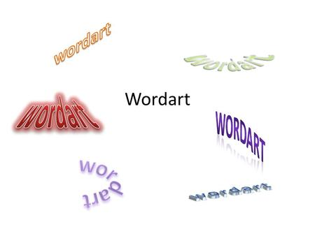 Wordart. Co je to wordart? Vloží do textu, dokumentu zdobený text.