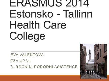 ERASMUS 2014 Estonsko - Tallinn Health Care College
