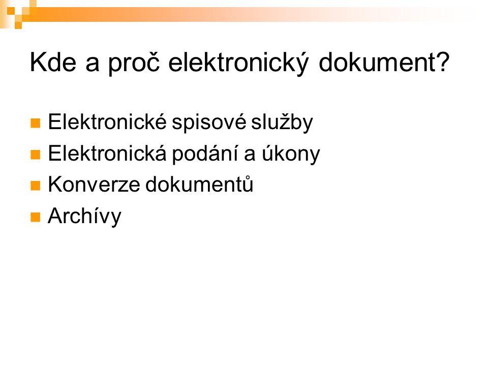 Proč ELEKTRONICKÝ dokument.