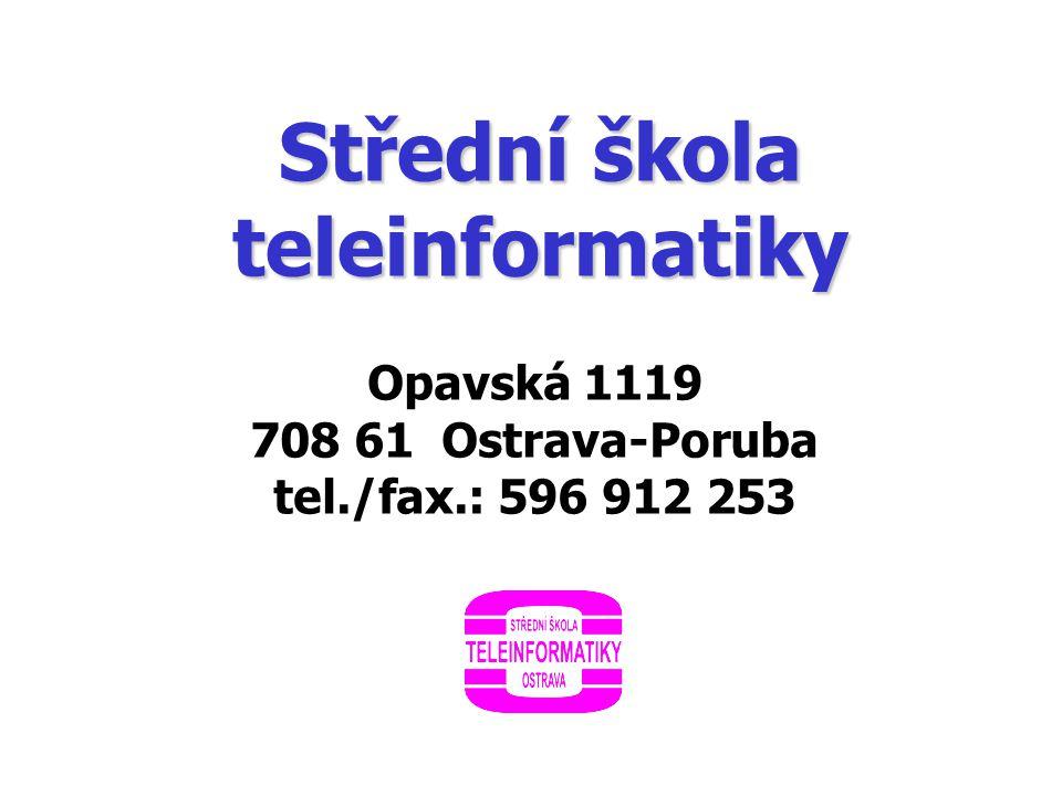 Střední škola teleinformatiky, Ostrava, příspěvková organizace www.teleinformatika.eu Studijní obory  26-45-M/01  Informační a komunikační technologie  18-20-M/01  Informační technologie