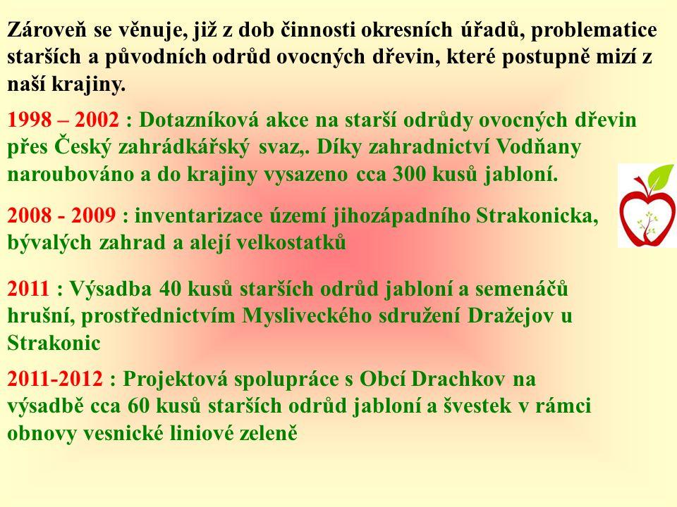 2011: Obnova malého ovocného sadu (jabloně Míšeňské, Strýmka, Panenské, Červencové, Lohák a Alkmene) v areálu NKP Hoslovický mlýn
