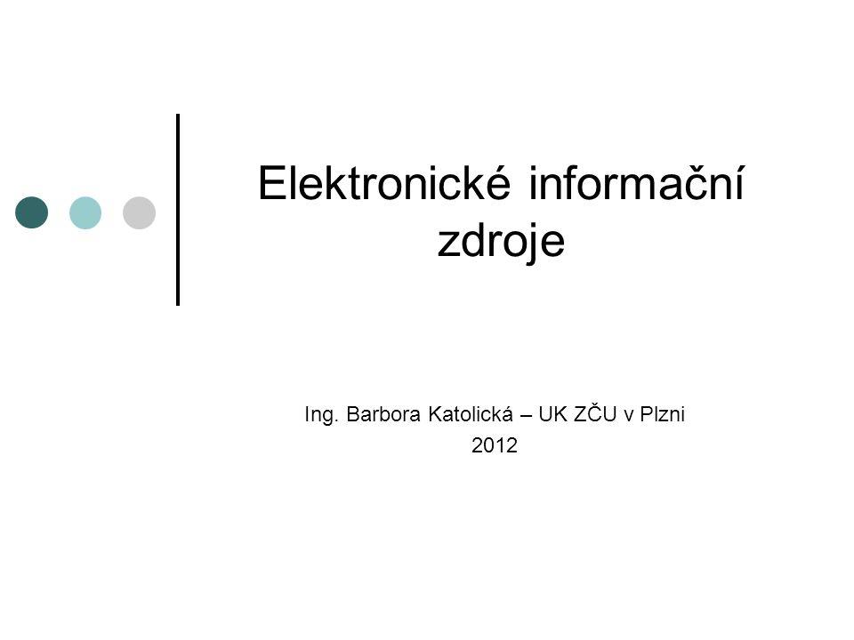 Elektronické informační zdroje na ZČU  Informace o přístupu k odborným elektronickým informačním zdrojům (EIZ) jsou na webových stránkách Univerzitní knihovny:  http://www.knihovna.zcu.cz/eiz.php http://www.knihovna.zcu.cz/eiz.php  Co jsou to EIZ.