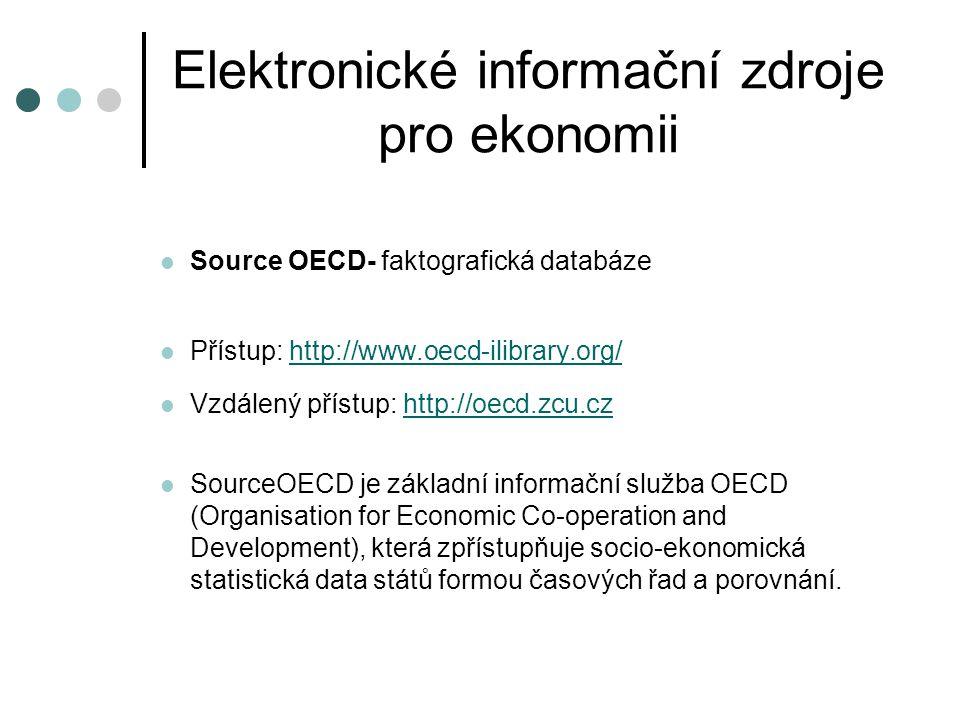 Elektronické informační zdroje pro ekonomii  EconLit with FullText - plnotextová databáze  Přístup: http://search.ebscohost.comhttp://search.ebscohost.com  Vzdálený přístup: http://ebsco.zcu.czhttp://ebsco.zcu.cz  Databáze EconLit with Full Text zahrnuje všechny položky indexované v databázi EconLit a navíc plné texty více než 480 periodik včetně periodik asociace American Economic Association, a to bez embarga (American Economic Review, Journal of Economic Literature a Journal of Economic Perspectives).