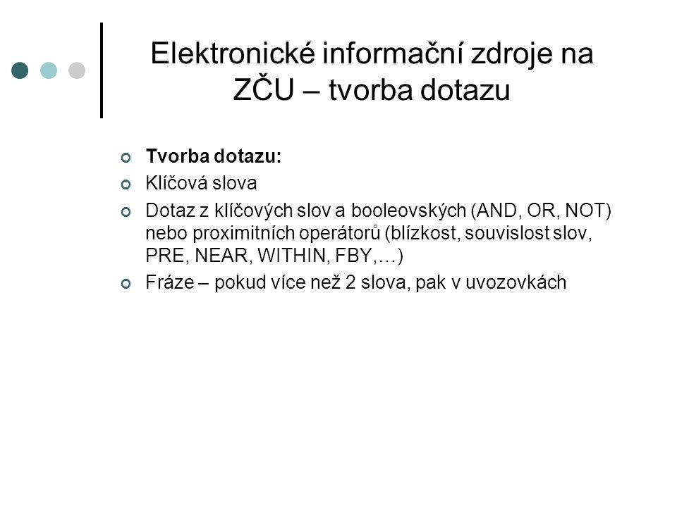 Elektronické informační zdroje na ZČU – tvorba dotazu Booleovské operátory