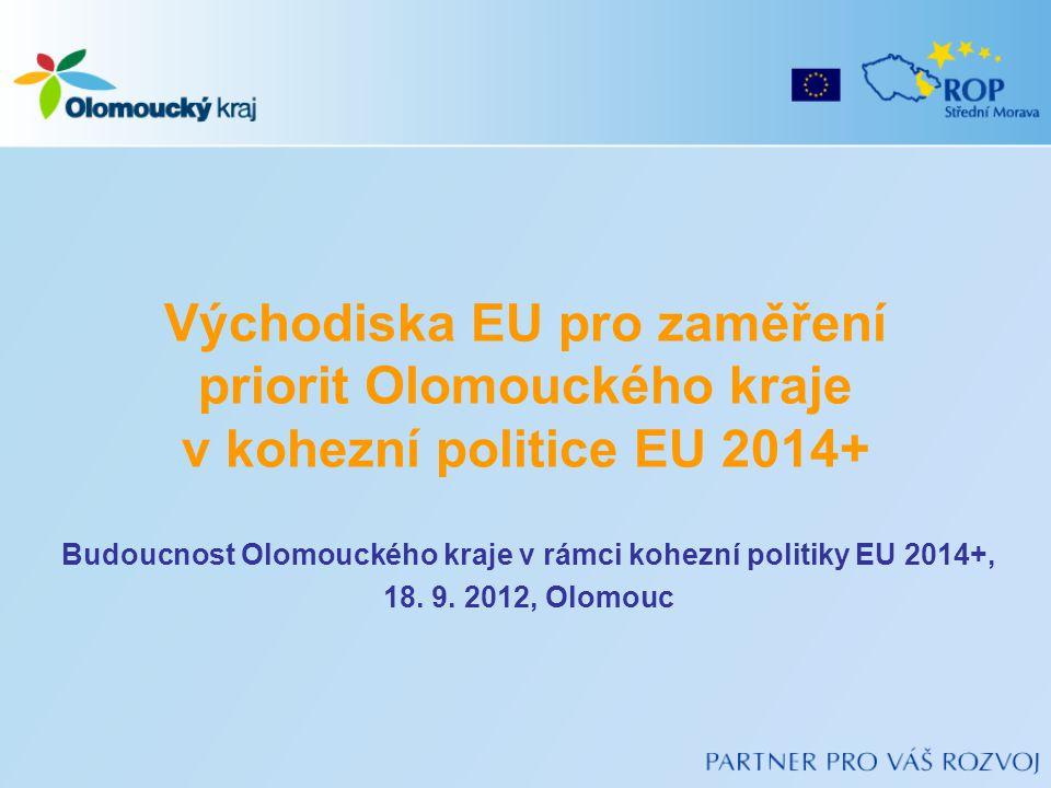 •Příprava na kohezní politiku 2014+ na úrovni Evropské komise •Strategická východiska •Finanční rámec •Podporovaná území •Příprava na kohezní politiku 2014+ na úrovni ČR •Strategická východiska •Národní priority a cíle •Návrh operačních programů Obsah 2