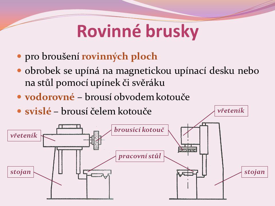 Nástrojové brusky  používají se k ostření řezných nástrojů  univerzální – k broušení různých nástrojů (frézy, výstružníky, atd.)  speciální – k broušení pouze jednoho druhu nástroje