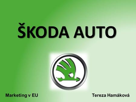 ŠKODA AUTO Marketing v EU Tereza Hamáková.