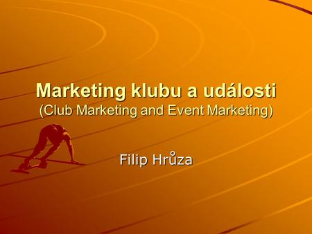 Marketing klubu a události (Club Marketing and Event Marketing) Filip Hrůza.