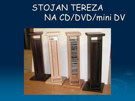 STOJAN TEREZA NA CD/DVD/mini DV. Oboustranný otočný stojan na CD 60ks CD 60ks DVD 35ks DVD 35ks mini DV 40ks mini DV 40ks.