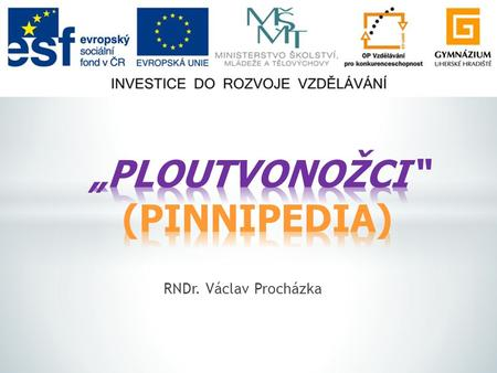 """PLOUTVONOŽCI""(PINNIPEDIA)"