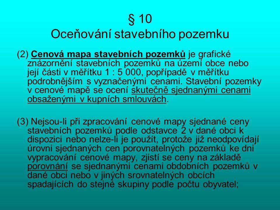 § 10 Oceňování stavebního pozemku skupiny obcí stanoví vyhláška.