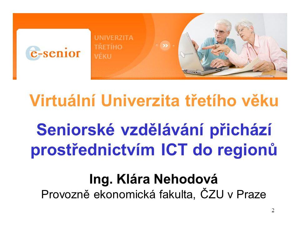 3 Univerzita 3.věku U3V je přístupná seniorům v sídlech VŠ / univerzit.