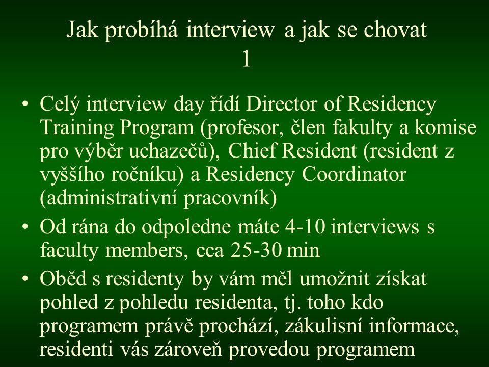 Jak probíhá interview a jak se chovat 2 •Můžete částečně ovlivnit složení svých interviewers, tj.
