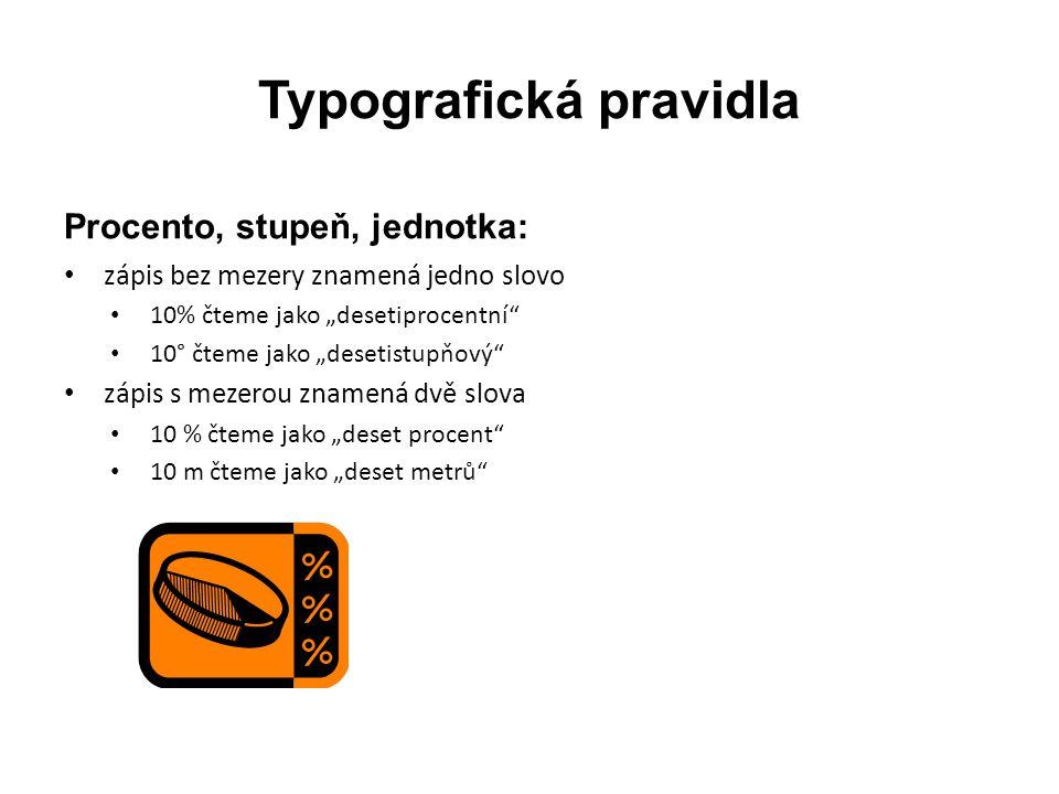 Typografická pravidla Lomítko: • lomítko píšeme bez mezery (šk.