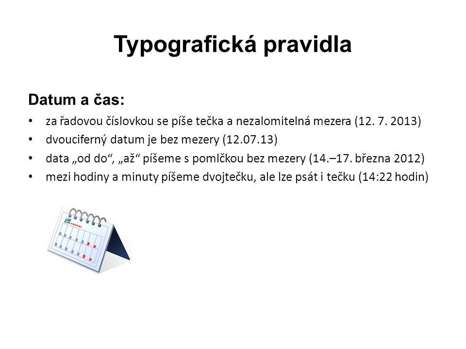 """Typografická pravidla Násobení, paragraf, et: • × se zadává jako symbol, nikoli jako malé x a vkládá se bez mezery (14 ×) • ve smyslu číslo krát číslo se vkládají mezery • § se vkládá opět ze symbolů, odděluje se nezlomitelnou (úzkou) mezerou • & má význam jako """"a s nedělitelnými (úzkými) mezerami • slovo """"viz není zkratka, ale české slovo (nepíše se za ním tečka)"""