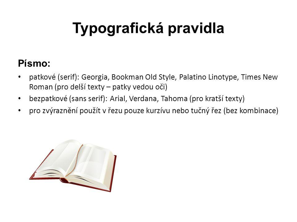 """Typografická pravidla Předložky: • jednoznakové předložky (v, s, z, k, o, u, a, i) nesmějí zůstávat na konci řádku • tvrdá mezera (CTRL+Shift+Space) • spojka """"a je na konci tolerována"""