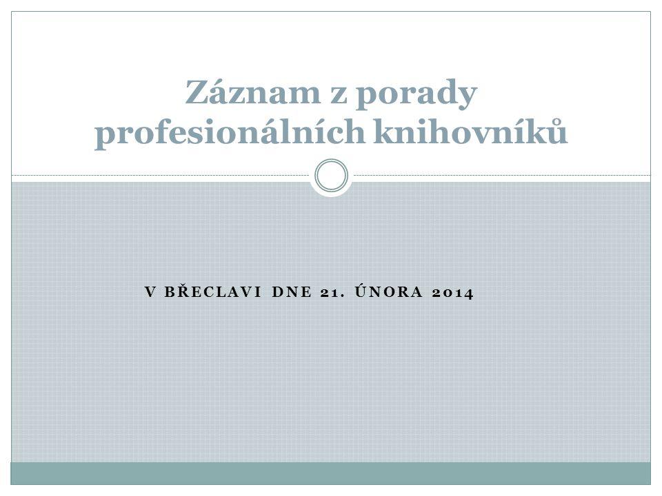 Termín : 21.února2014 Místo konání : MěK Břeclav,studovna v 9.15 hod.