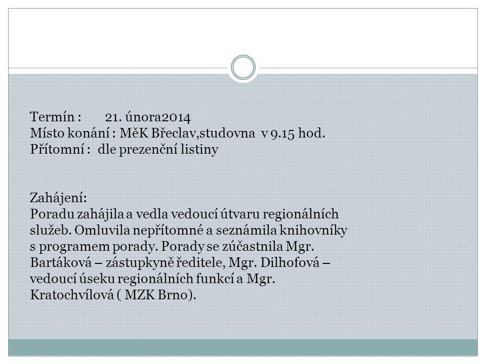 •Zahájení •Veřejné knihovny regionu v roce 2013 •Vyhodnocení činnosti, porovnání s r.