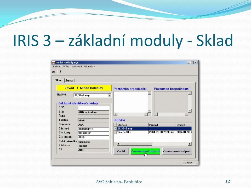 IRIS 3 – základní moduly - Sklad AVO Soft s.r.o., Pardubice 12