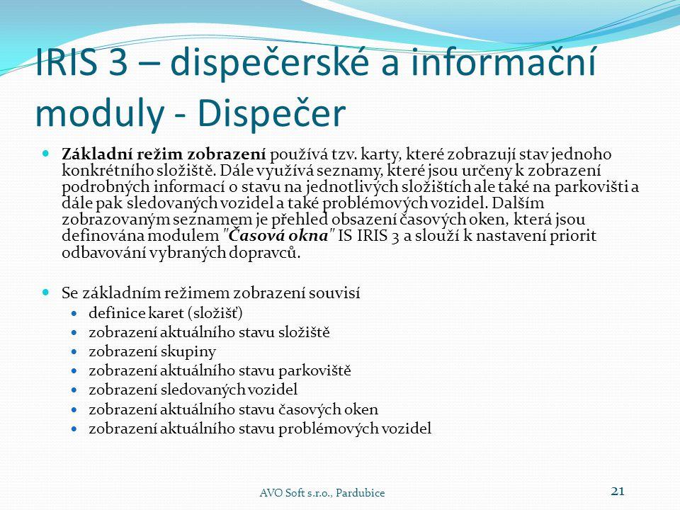 IRIS 3 – dispečerské a informační moduly - Dispečer  Základní režim zobrazení používá tzv.