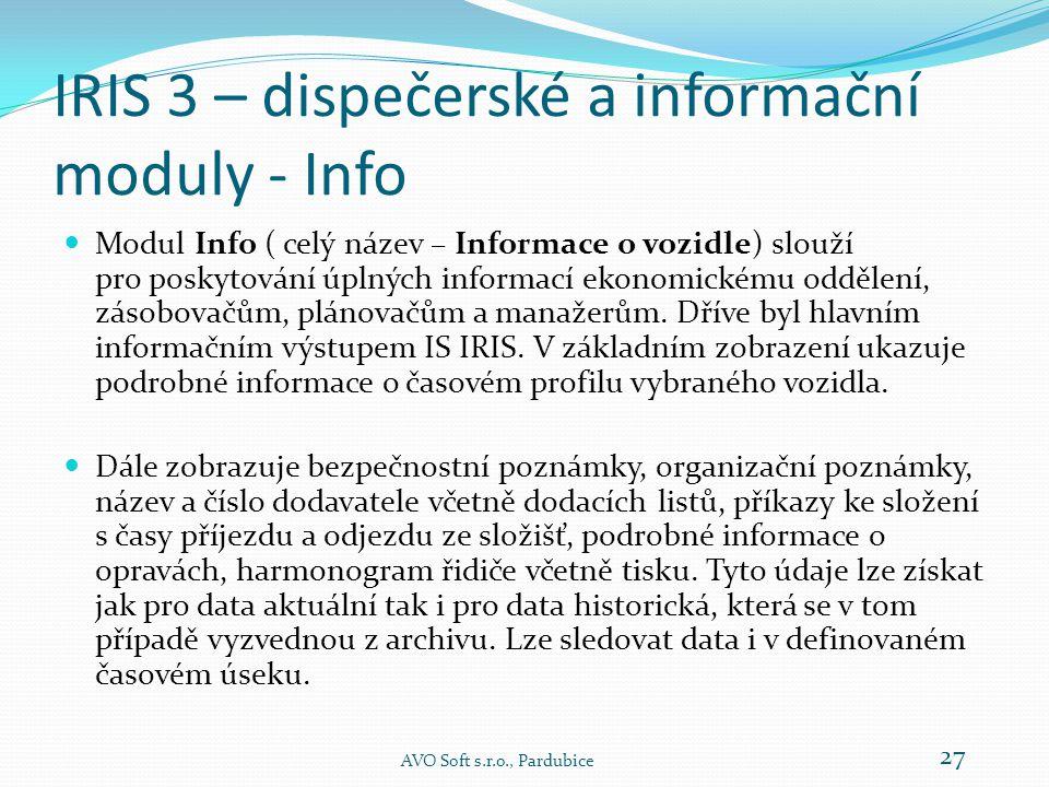 IRIS 3 – dispečerské a informační moduly - Info  Modul Info ( celý název – Informace o vozidle) slouží pro poskytování úplných informací ekonomickému oddělení, zásobovačům, plánovačům a manažerům.
