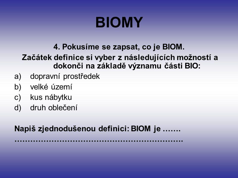 BIOMY 5.Následující odstavec shrnuje složky, ze kterých se BIOMY skládají.