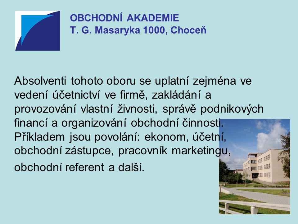 Absolvent se uplatní zejména v zařízeních cestovního ruchu, např.