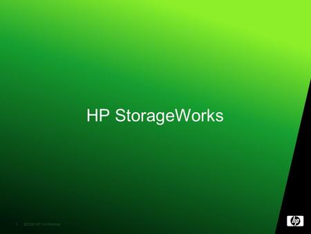 ©2009 HP Confidential1 1 HP StorageWorks. ©2009 HP Confidential2 2 HP StorageWorks P4000 G2 SAN Solutions.