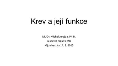 MUDr. Michal Jurajda, Ph.D.