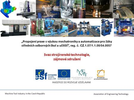 Association of Engineering Technology Machine Tool Industry in the Czech Republic Аccоциация машиностроительных технологий Svaz strojírenské technologie,